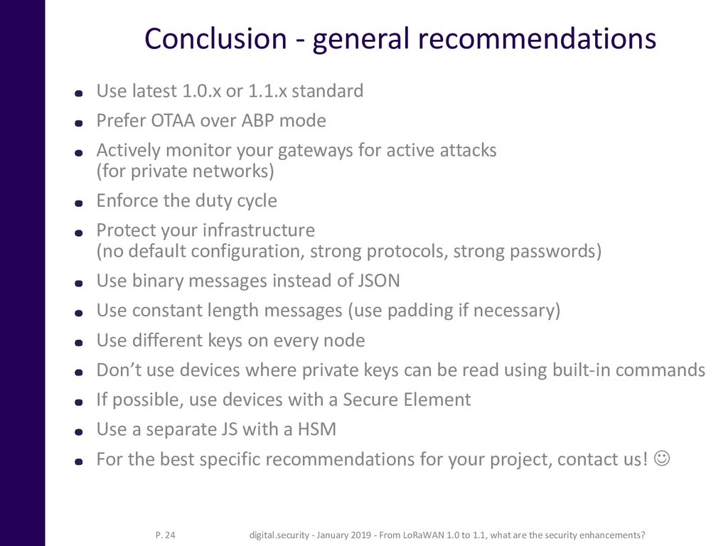 Conclusion - general recommendations Use latest...