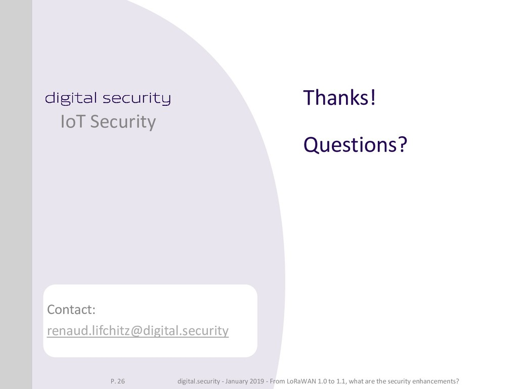 Thanks! Questions? IoT Security Contact: renaud...