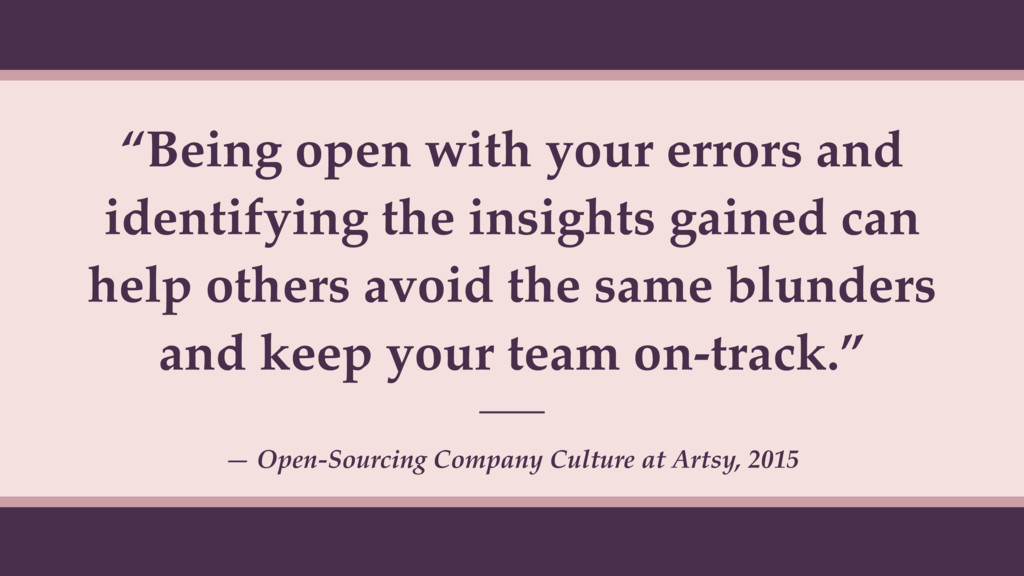 """Being open with your errors and identifying th..."