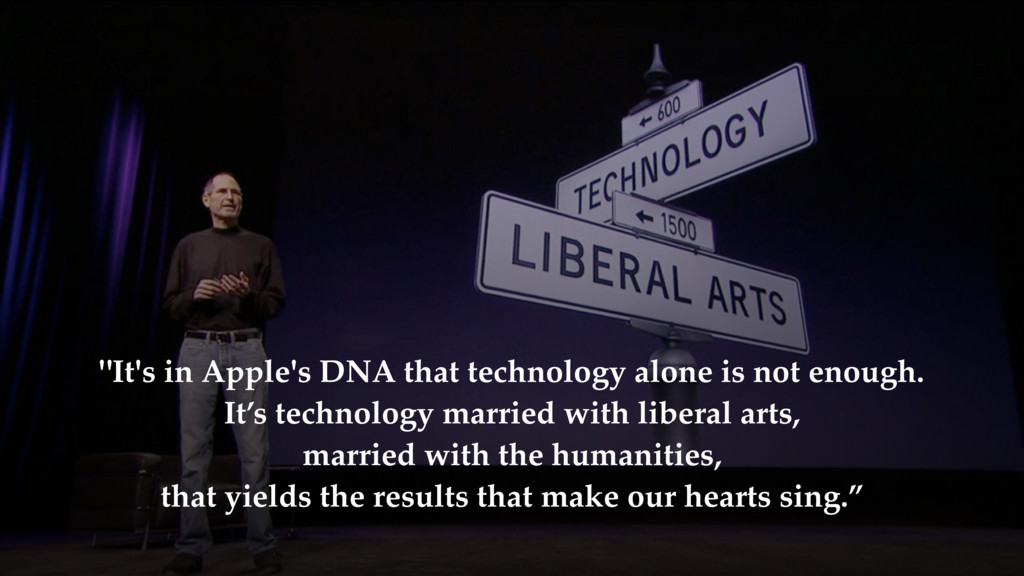 """It's in Apple's DNA that technology alone is n..."
