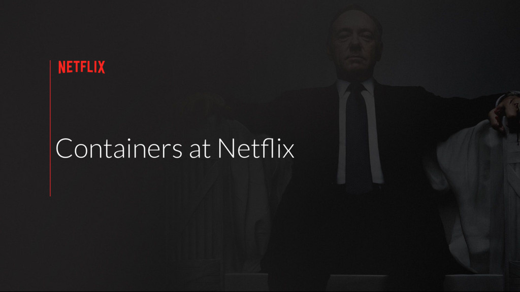 Containers at Netflix