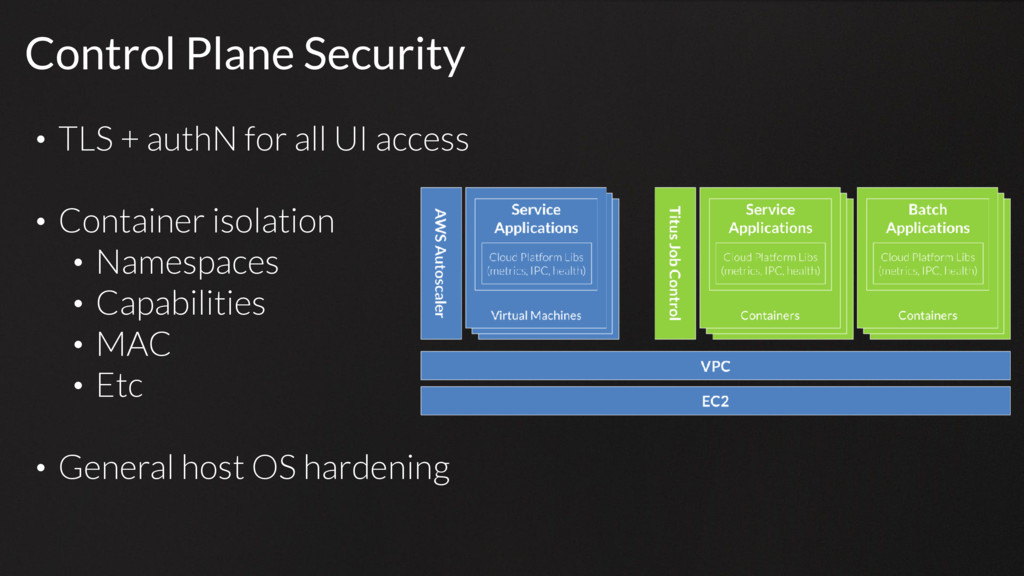 Control Plane Security • TLS + authN for all UI...