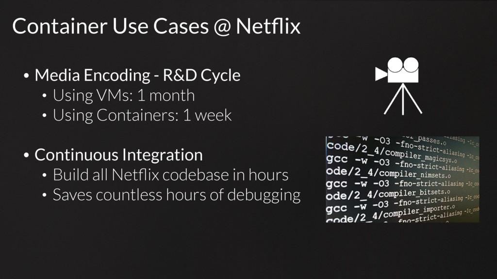 Container Use Cases @ Netflix • Media Encoding -...