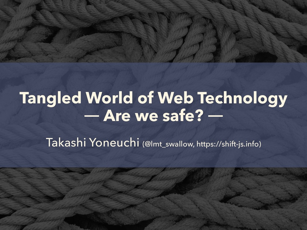 Tangled World of Web Technology 