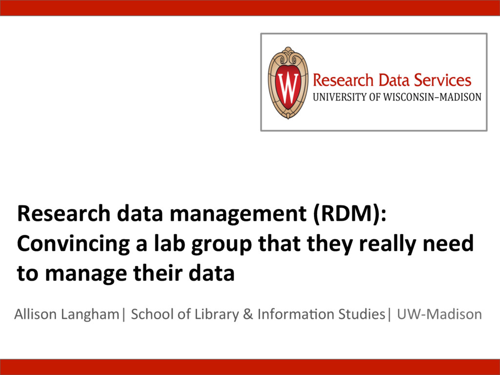 Research(data(management((RDM):( Convincing(a(l...