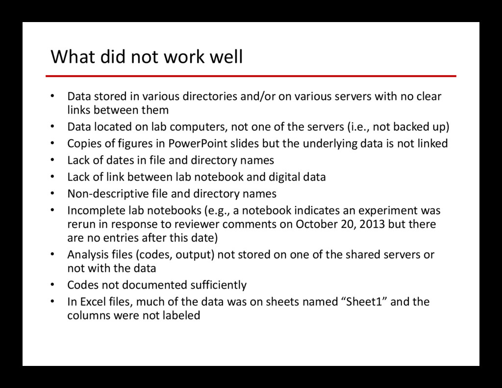What did not work well • Data stored in various...