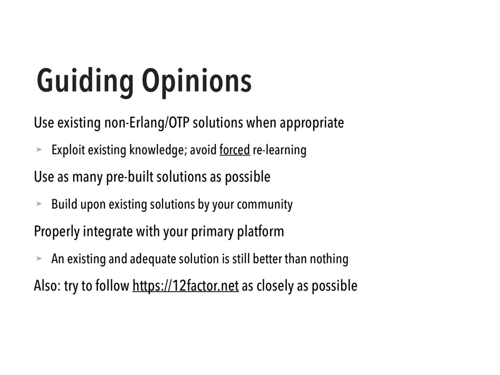 Guiding Opinions Use existing non-Erlang/OTP so...