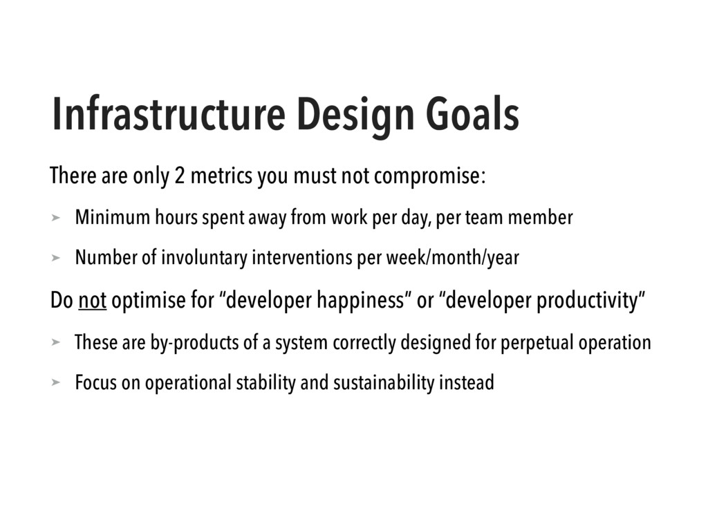 Infrastructure Design Goals There are only 2 me...