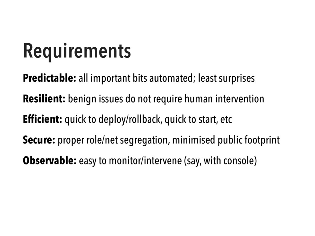 Requirements Predictable: all important bits au...