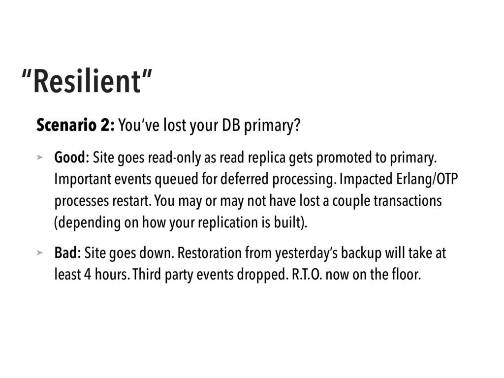 """Resilient"" Scenario 2: You've lost your DB pri..."