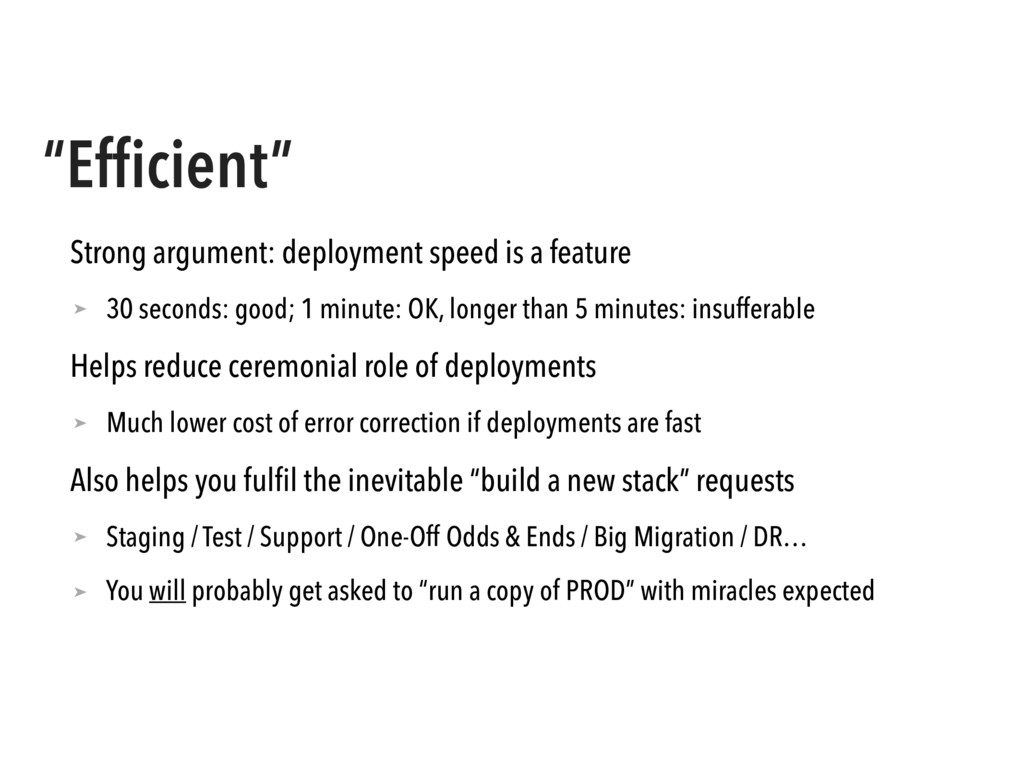 """""""Efficient"""" Strong argument: deployment speed is..."""