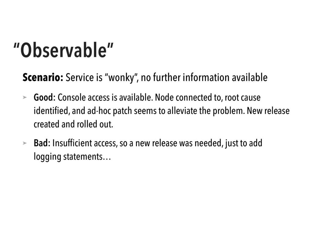 """Observable"" Scenario: Service is ""wonky"", no f..."