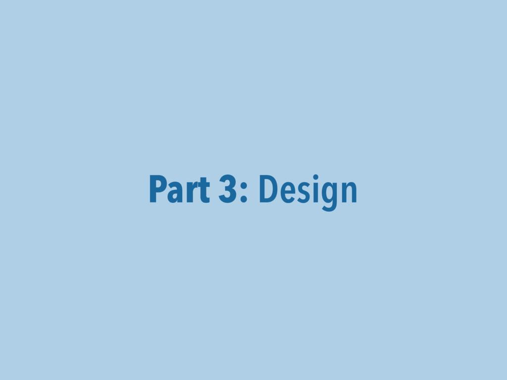 Part 3: Design