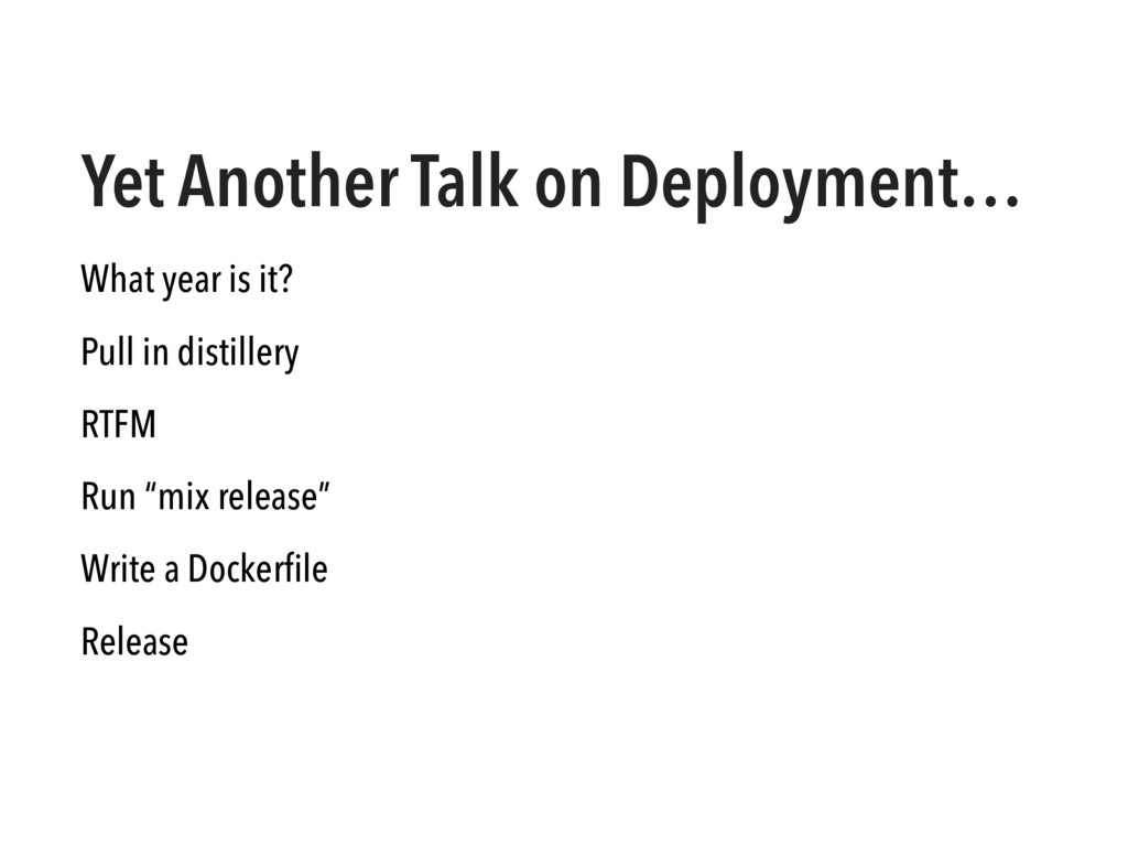Yet Another Talk on Deployment… What year is it...