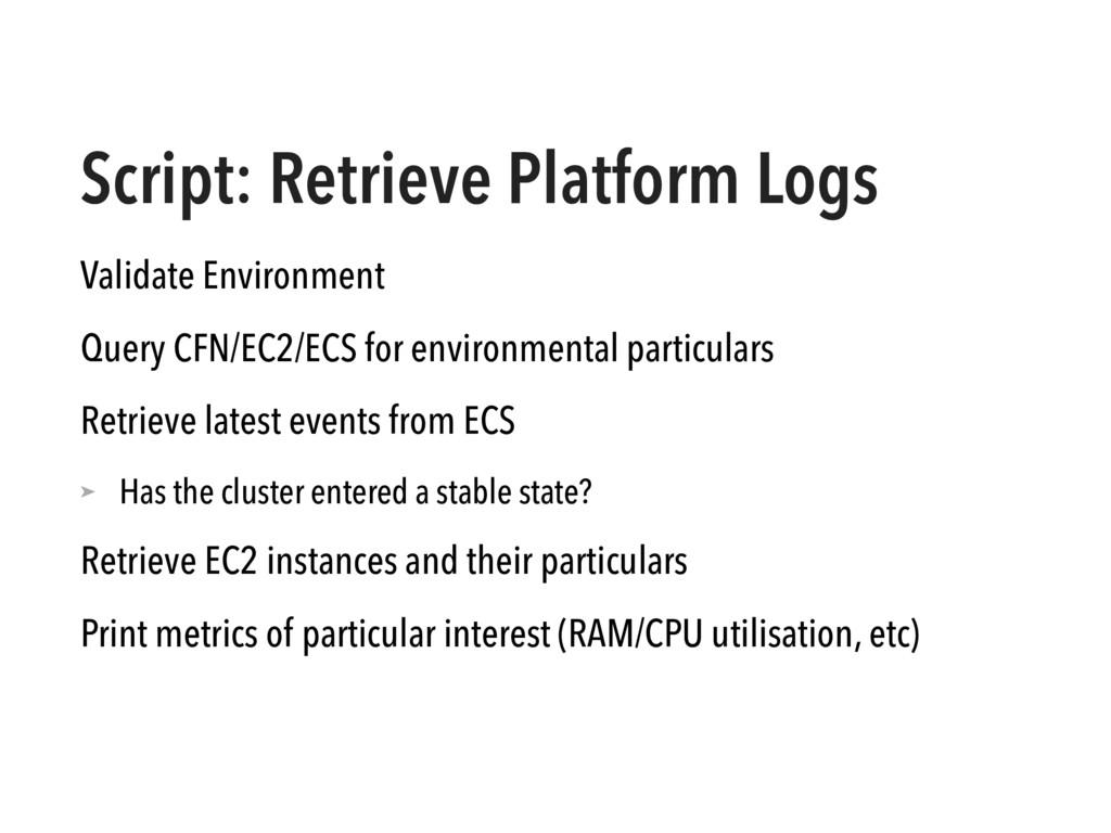 Script: Retrieve Platform Logs Validate Environ...