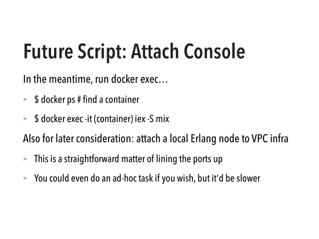 In the meantime, run docker exec… ➤ $ docker ps...