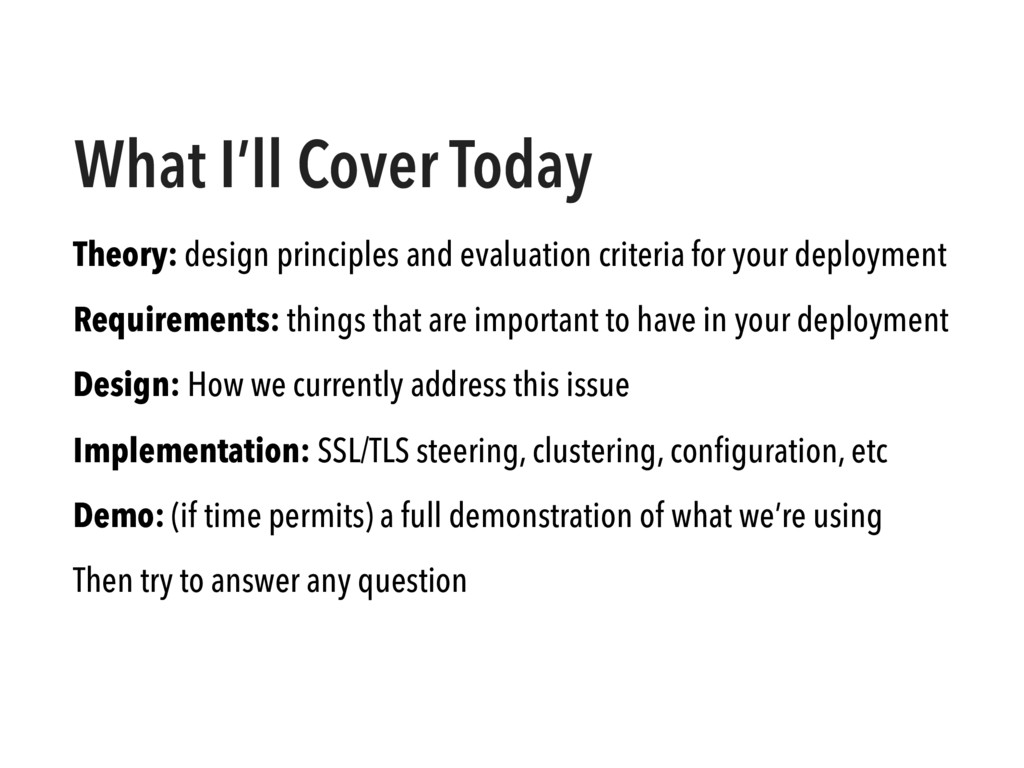 What I'll Cover Today Theory: design principles...