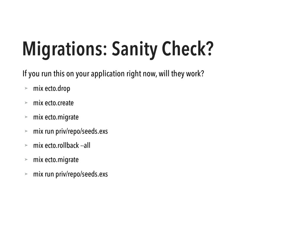 Migrations: Sanity Check? If you run this on yo...