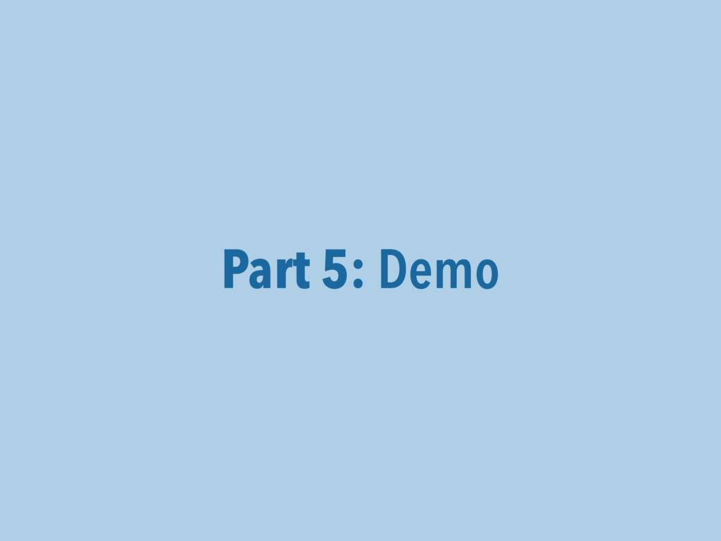 Part 5: Demo
