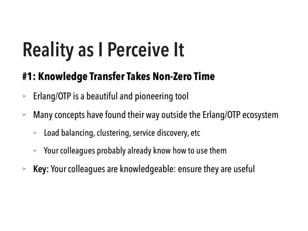 Reality as I Perceive It #1: Knowledge Transfer...