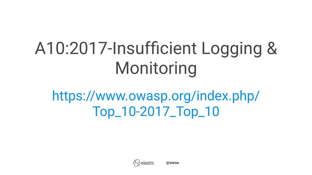 A10:2017-Insufficient Logging & Monitoring https...