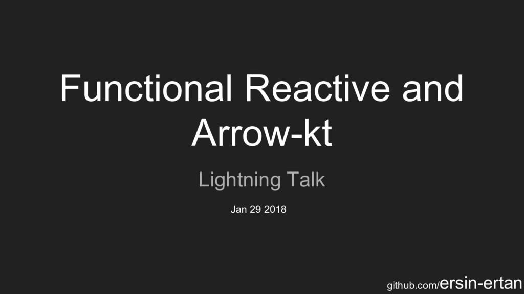 Functional Reactive and Arrow-kt Lightning Talk...