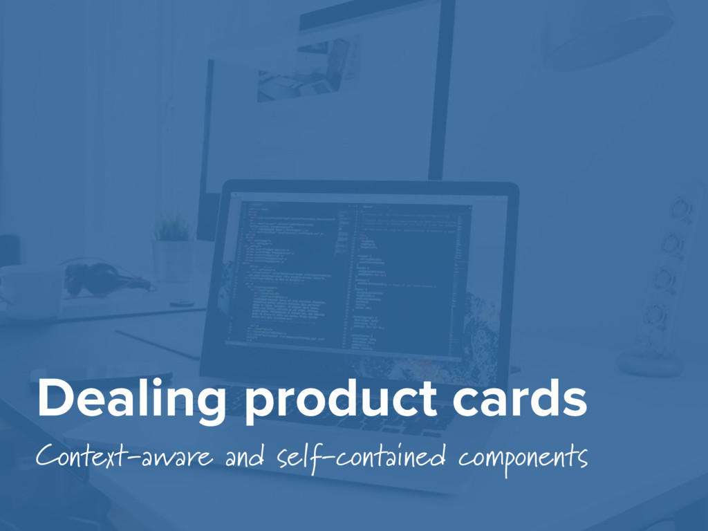 Dealing product cards Context-aware and self-co...
