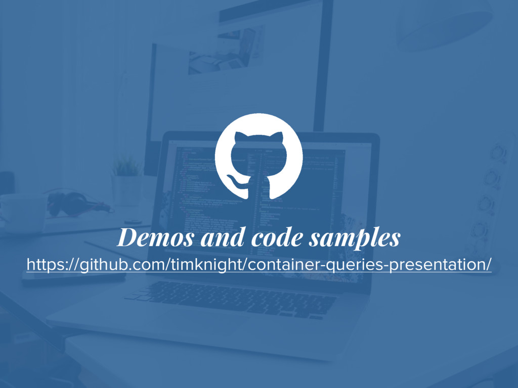 Demos and code samples https://github.com/timkn...
