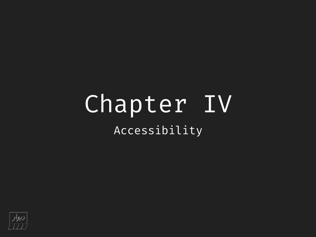 Chapter IV Accessibility