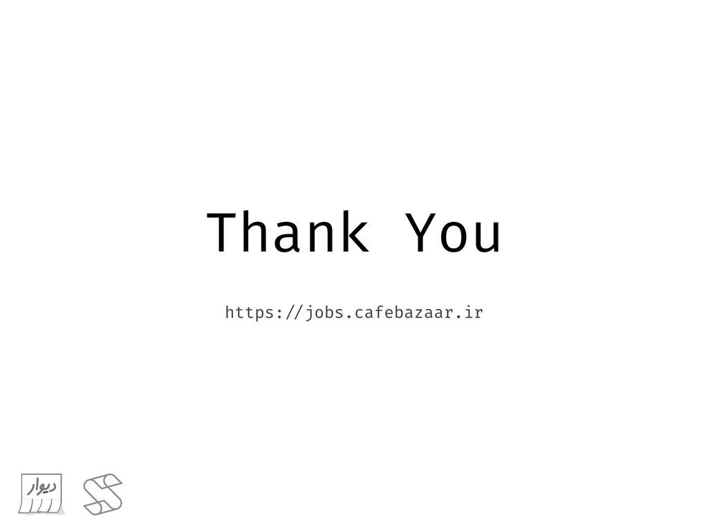 Thank You https:!//jobs.cafebazaar.ir