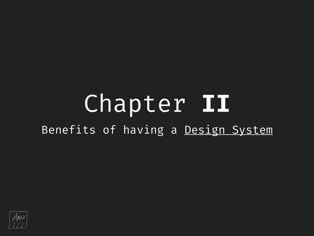 Chapter II Benefits of having a Design System