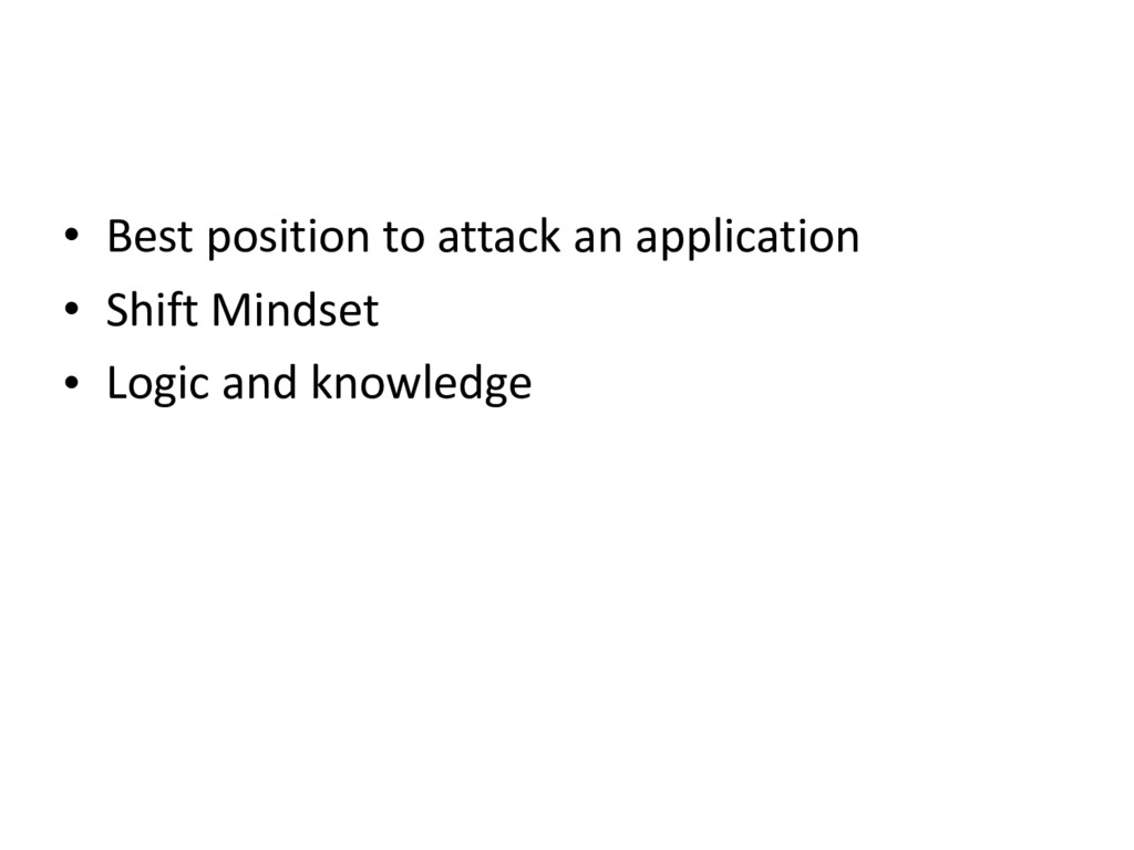 • Best position to attack an application • Shif...