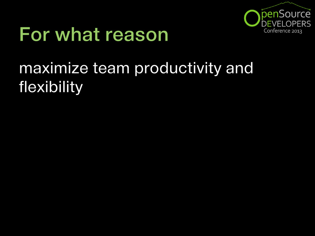 For what reason maximize team productivity and ...