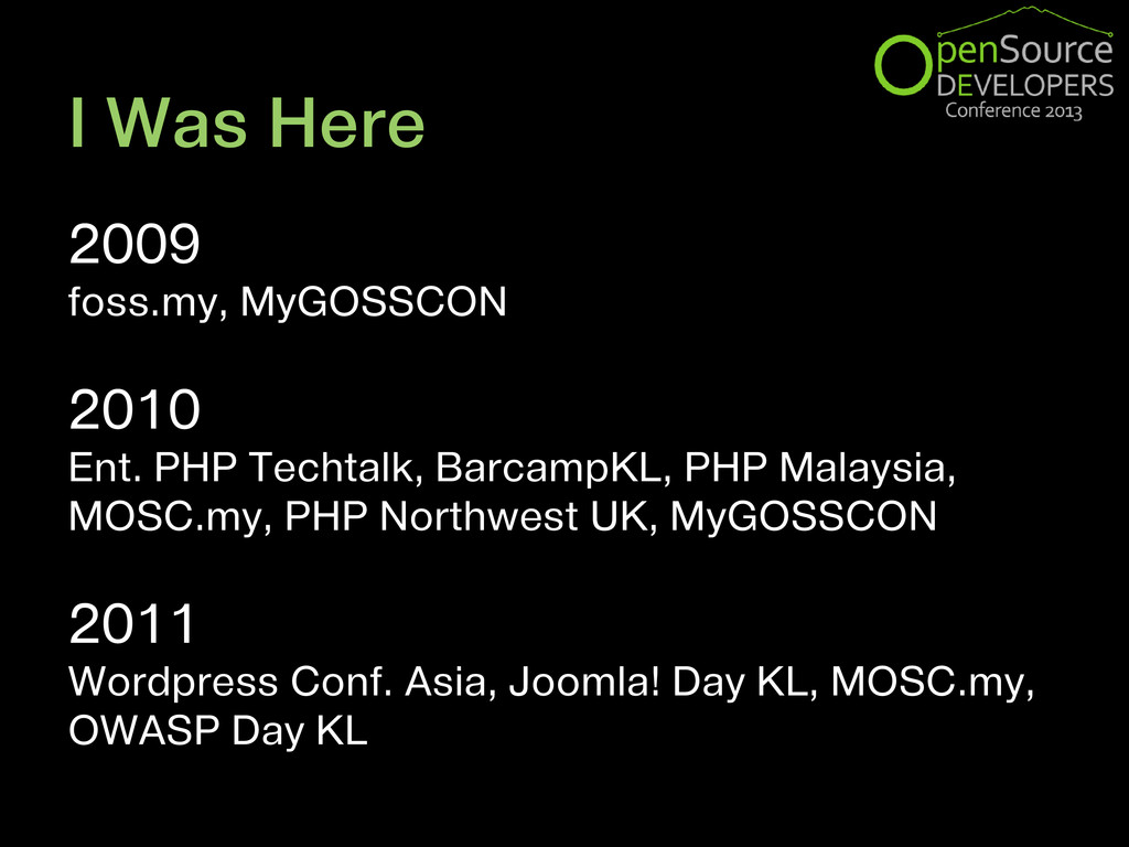I Was Here 2009 foss.my, MyGOSSCON 2010 Ent. PH...