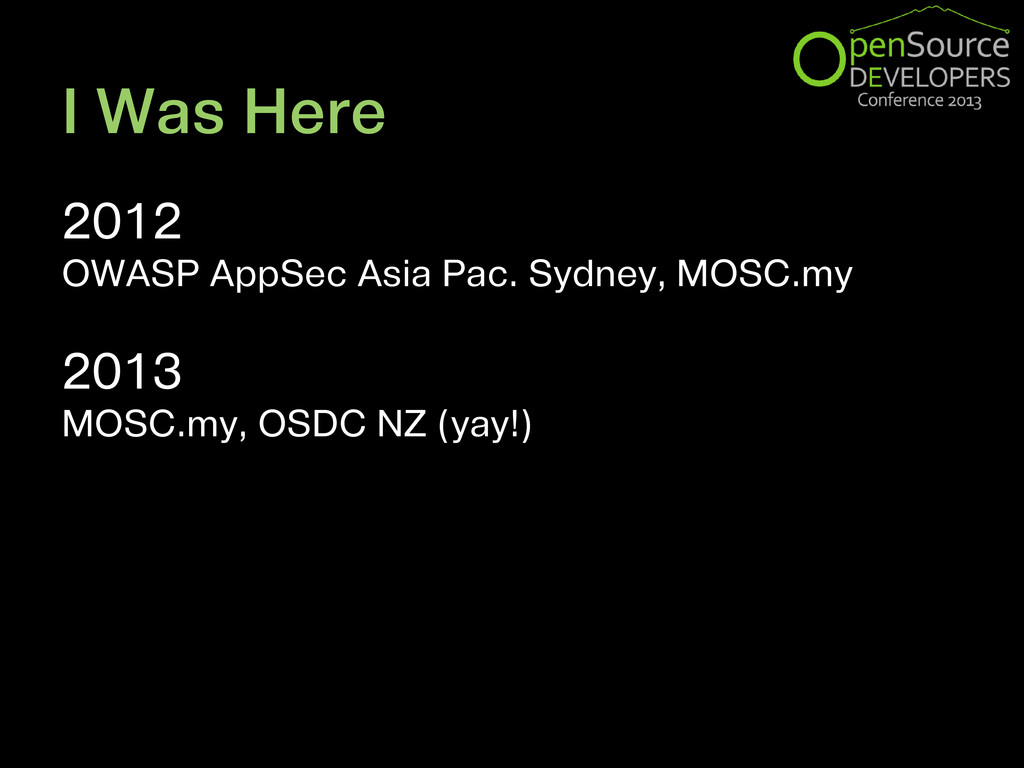 I Was Here 2012 OWASP AppSec Asia Pac. Sydney, ...