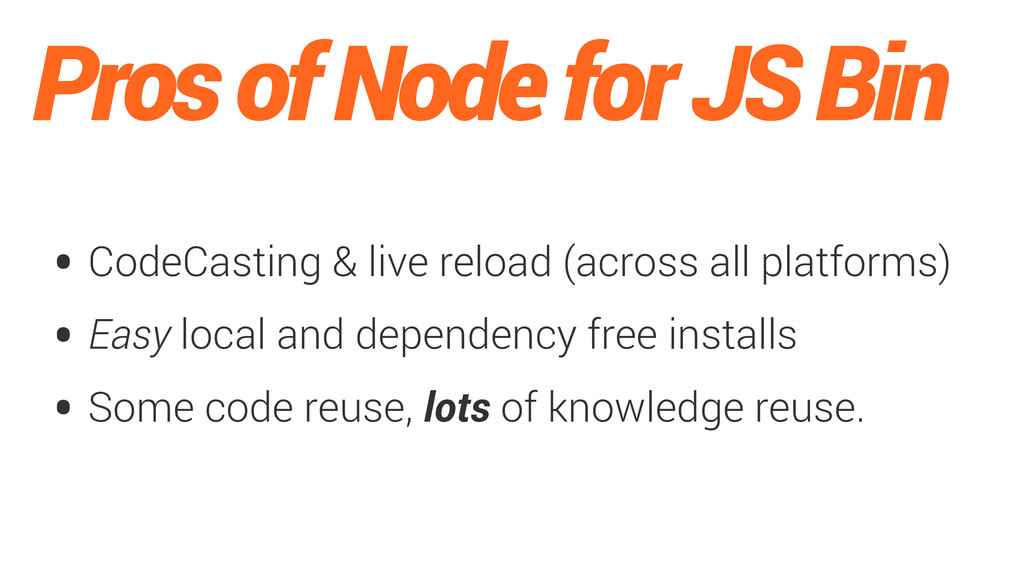 Pros of Node for JS Bin • CodeCasting & live re...