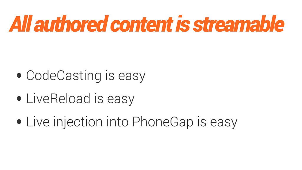 All authored content is streamable •CodeCasting...