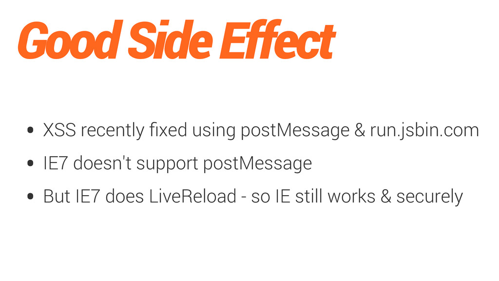 Good Side Effect • XSS recently fixed using post...
