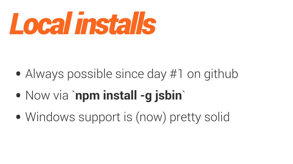 Local installs • Always possible since day #1 o...
