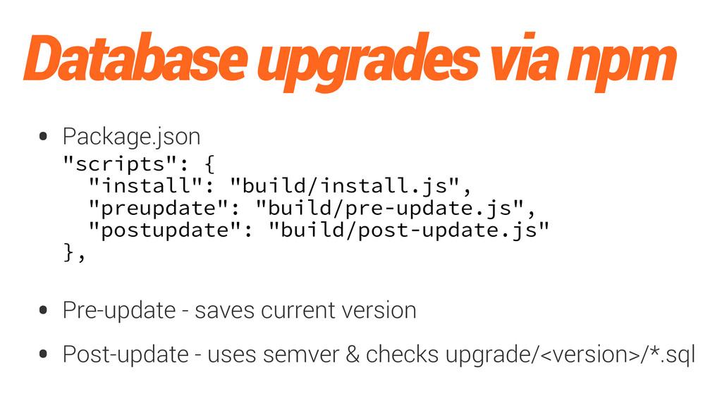 """Database upgrades via npm • Package.json """"scrip..."""