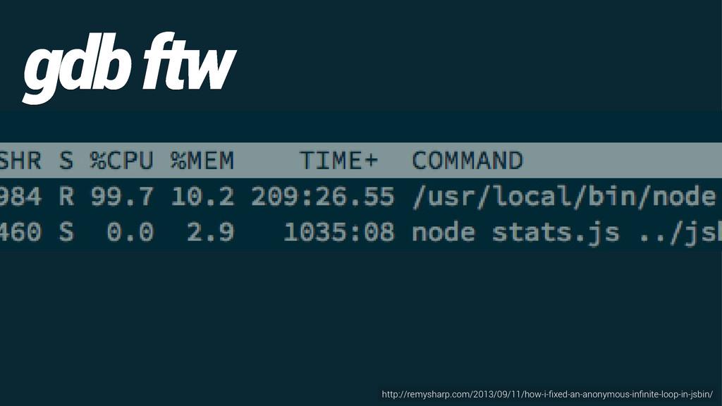 gdb ftw http://remysharp.com/2013/09/11/how-i-fi...