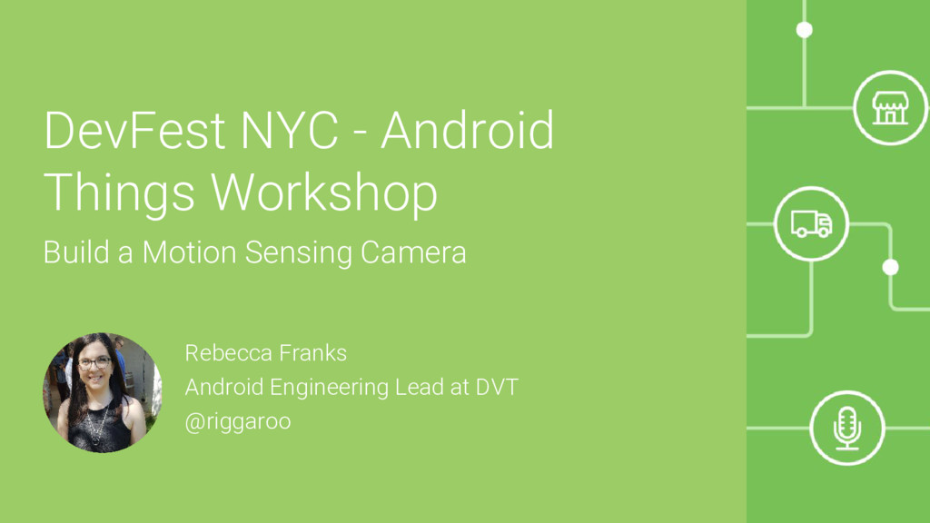 DevFest NYC - Android Things Workshop Build a M...