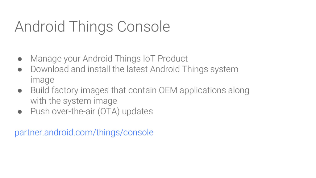 Android Things Console ● Manage your Android Th...