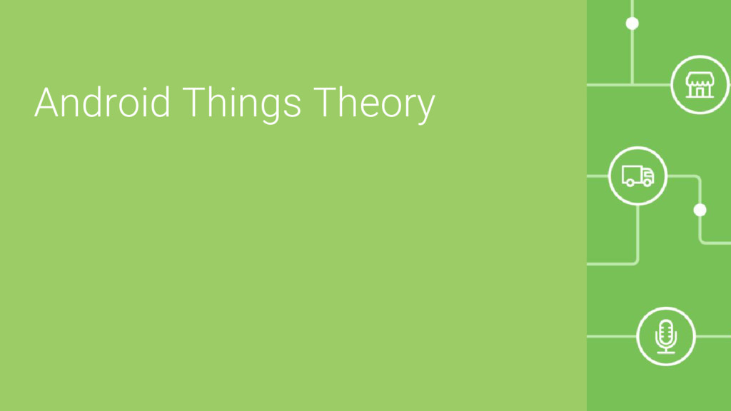 Android Things Theory