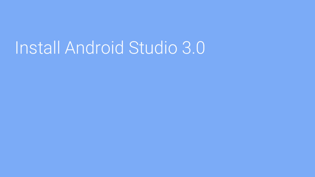 Install Android Studio 3.0