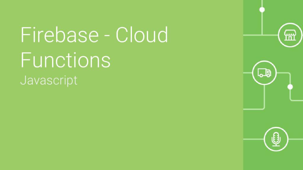 Firebase - Cloud Functions Javascript