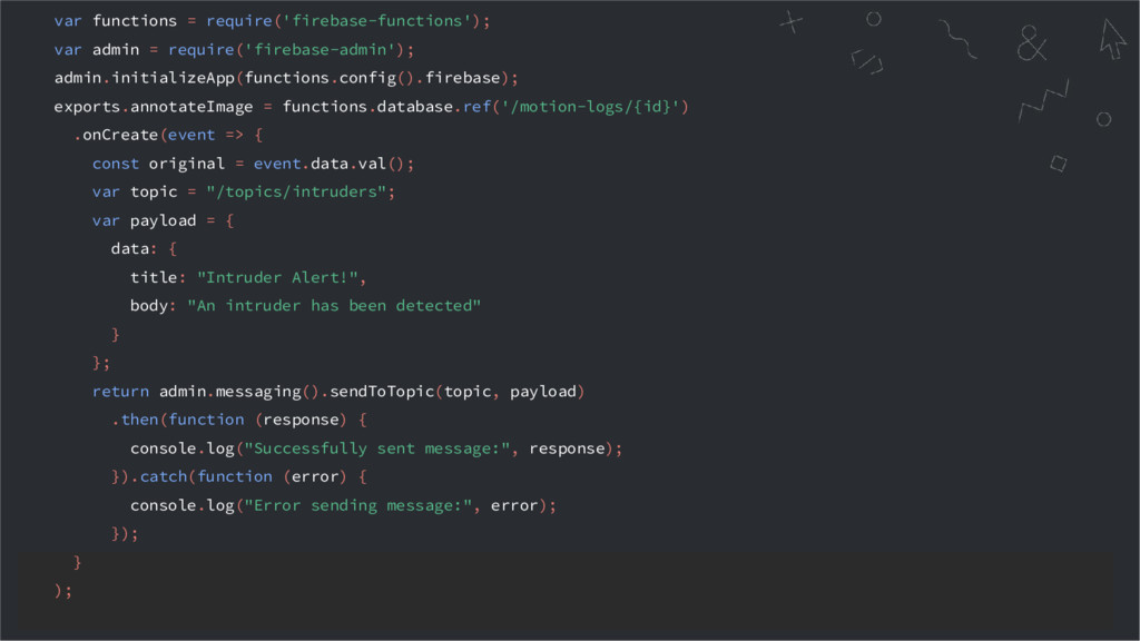 var functions = require('firebase-functions'); ...