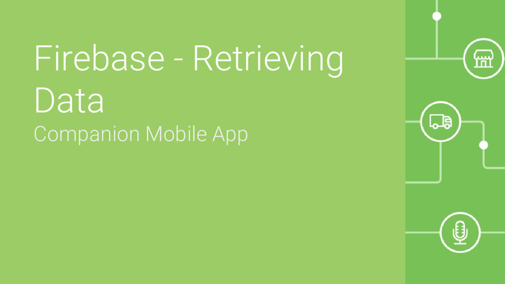 Firebase - Retrieving Data Companion Mobile App