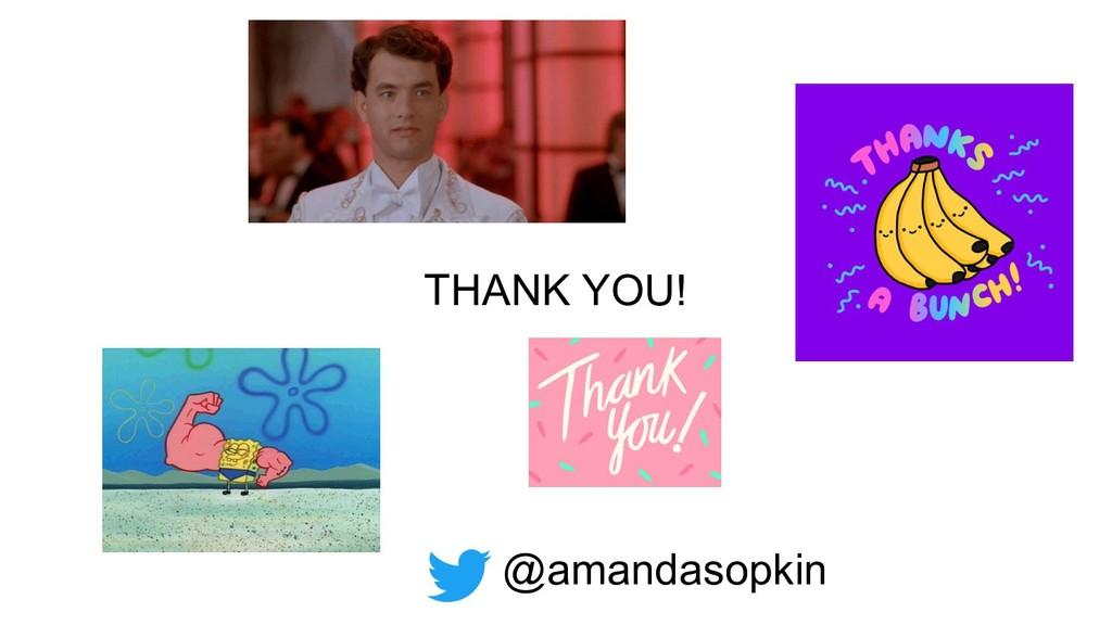 THANK YOU! @amandasopkin