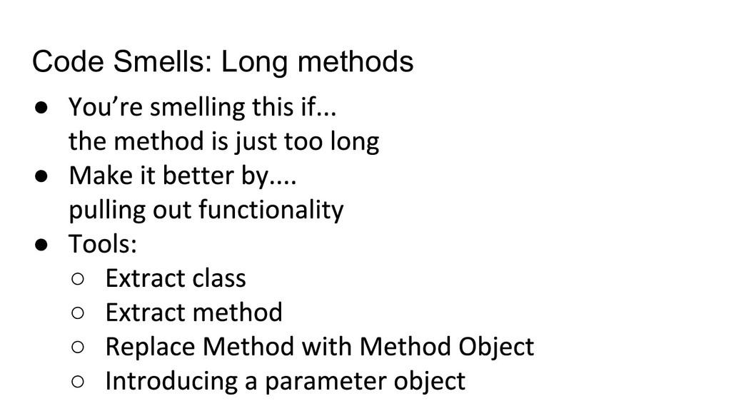 Code Smells: Long methods ● ● ● ○ ○ ○ ○